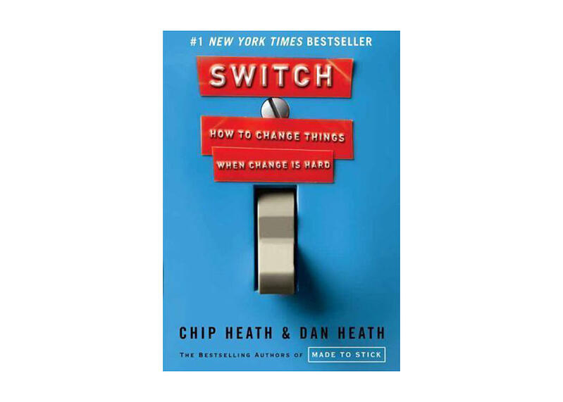 Switch-How-to-Change-Things-When-Change-Is-Hard-by-Chip-and-Dan-Heath